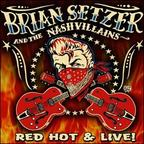 Brian Setzer And The Nashvillains - Red Hot & Live!