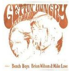 Brian Wilson And Mike Love - Gettin' Hungry