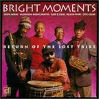 Bright Moments - Return Of The Lost Tribe