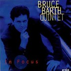 Bruce Barth Quintet - In Focus