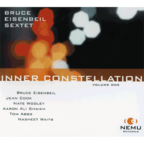 Bruce Eisenbeil Sextet - Inner Constellation · Volume One