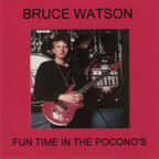 Bruce Watson - Fun Time In The Pocono's