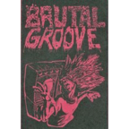 Brutal Groove - s/t