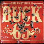 Buck 65 - This Right Here Is Buck 65