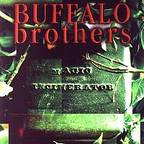 Buffalo Brothers - Magic Incinerator