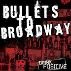 Bullets To Broadway - Drink Positive