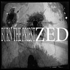 Burn The Priest - Zed