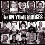 Burn Your Bridges - s/t