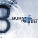 Burnt By The Sun - Soundtrack To The Personal Revolution