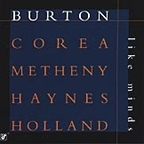 Burton · Corea · Metheny · Haynes · Holland - Like Minds