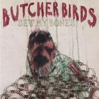 Butcher Birds - Set My Bones