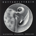 Butterfly Train - Distorted, Retarded, Peculiar