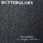 Butterglory - Downed · A Singles Collection