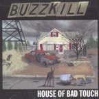 Buzzkill - House Of Bad Touch