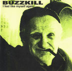 Buzzkill - I Feel Like Myself Again