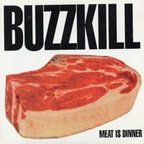 Buzzkill - Meat Is Dinner