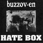 Buzzov-en - Hate Box