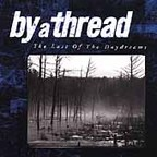 By A Thread - The Last Of The Daydreams