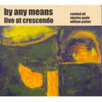 By Any Means - Live At Crescendo