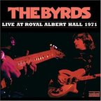 Byrds - Live At Royal Albert Hall 1971