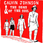 Calvin Johnson & The Sons Of The Soil - s/t
