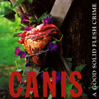Canis - A Good Solid Flesh Crime