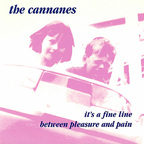Cannanes - It's A Fine Line Between Pleasure And Pain