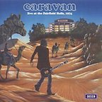 Caravan - Live At The Fairfield Halls, 1974