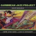 Caribbean Jazz Project - Here And Now - Live In Concert