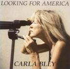 Carla Bley - Looking For America