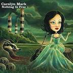 Carolyn Mark - Nothing Is Free