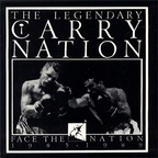 Carry Nation - Face The Nation