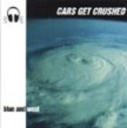 Cars Get Crushed - Blue And West