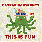 Caspar Babypants - This Is Fun!