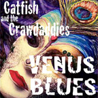 Catfish And The Crawdaddies - Venus Blues