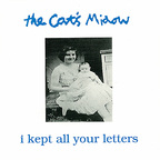 Cat's Miaow - I Kept All Your Letters