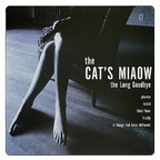 Cat's Miaow - The Long Goodbye