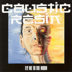 Caustic Resin - Fly Me To The Moon