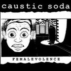 Caustic Soda - Femalevolence
