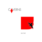 Caverns - We Lied