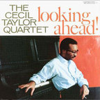 Cecil Taylor Quartet - Looking Ahead!
