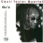 Cecil Taylor Quartet - Qu'a · Live At The Irridium Vol. 1