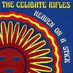 Celibate Rifles - Heaven On A Stick