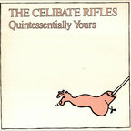 Celibate Rifles - Quintessentially Yours