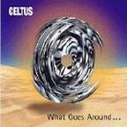 Celtus - What Goes Around ...
