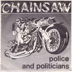 Chainsaw (UK) - Police And Politicians