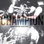 Champion (US) - Different Directions | The Last Show