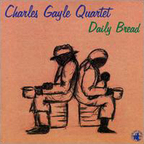 Charles Gayle Quartet - Daily Bread