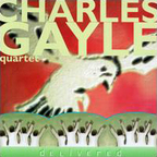 Charles Gayle Quartet - Delivered