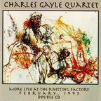 Charles Gayle Quartet - More Live At The Knitting Factory · February, 1993
